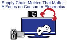 Metrics That Matter: Consumer Electronics Report